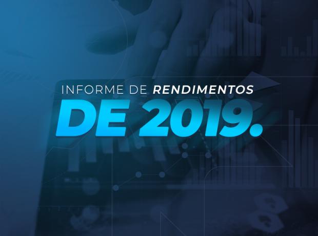 INFORMES DE RENDIMENTOS 2019