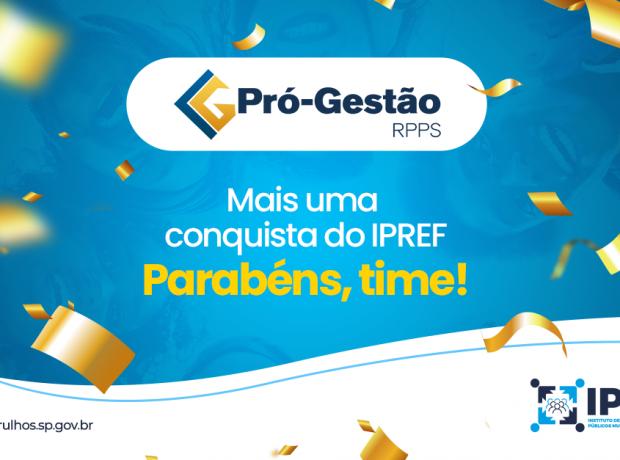 CERTIFICAÇÃO DE PRÓ-GESTÃO RPPS, MAIS UMA CONQUISTA DO IPREF